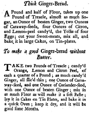 Mary Kettilby [41], Ginger-Bread Recipes, from A Collection Of Above Three Hundred Receipts In Cookery, Physick, And Surgery: For The Use Of All Good Wives, Tender Mothers, And Careful Nurses (1734).